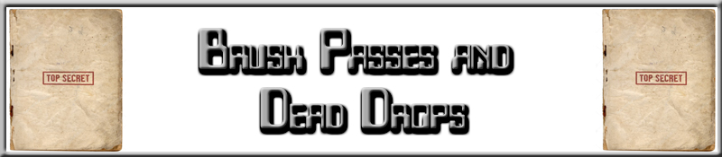 Brush Passes and Dead Drops